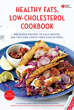 Healthy fats low cholesterol cookbook american heart association healthy fats low cholesterol cookbook forumfinder Gallery