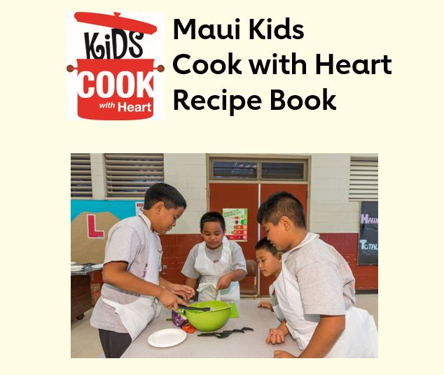 Maui Kids Cook with Heart Recipe Book