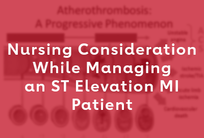 Nursing Consideration While Managing an ST Elevation MI Patient Webinar