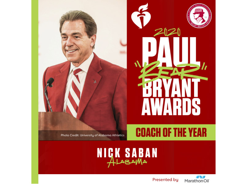 "Coach Nick Saban from the University of Alabama was named college football Coach of the Year at the American Heart Association's Paul ""Bear"" Bryant Awards"
