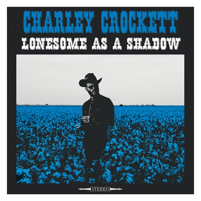 "Cover of Charley Crockett's ""Lonesome as a Shadow"" album, released in 2018."